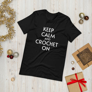 Keep Calm and Crochet On Short-Sleeve Unisex T-Shirt