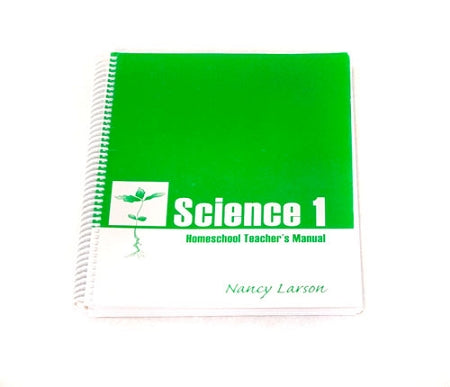 Nancy Larson Science 1 Homeschool Teacher's Manual
