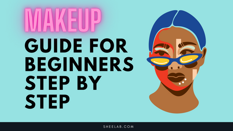 makeup guide for beginners step by step