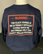 Load image into Gallery viewer, Bethpage Black Warning Sign displayed on back of navy long sleeve tee