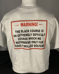 Bethpage Black Warning Sign displayed on back of light gray short sleeve tee