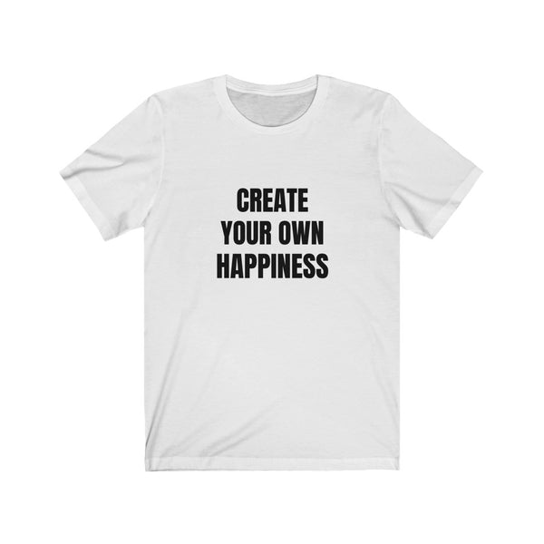 Create Your Own Happiness Tee - White