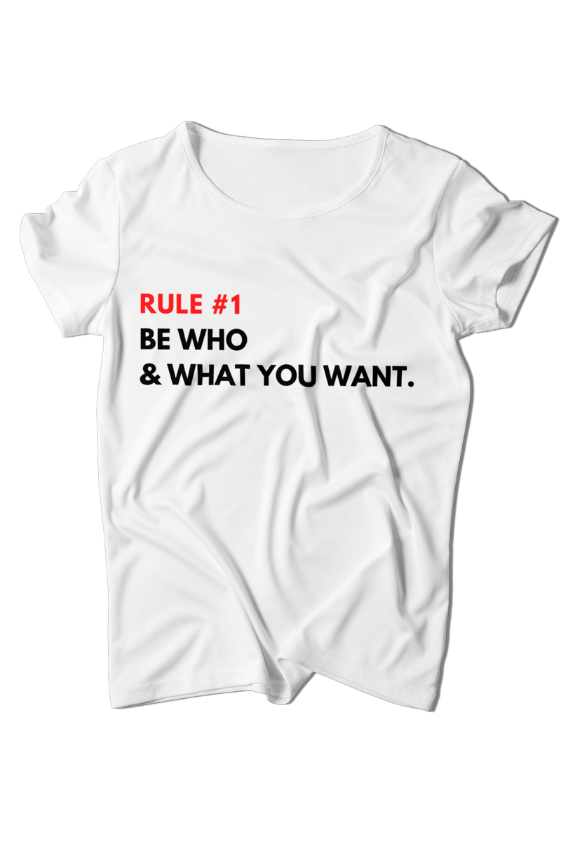 Be Who & What You Want Tee
