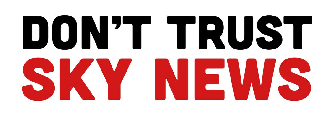 'Don't Trust Sky News' Stickers