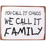 Skilt - You call it chaos we call it family