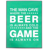 Skilt - The man cave where the…