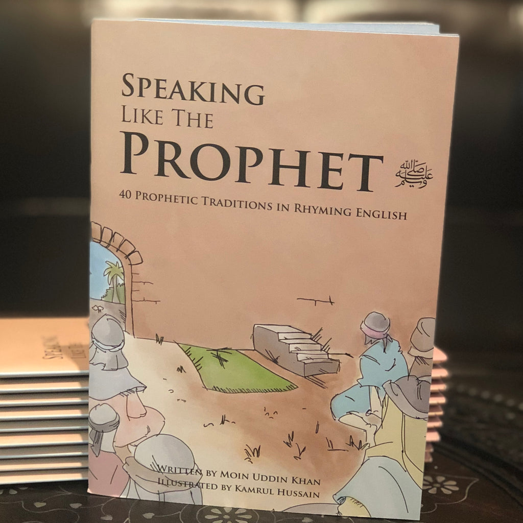 Speaking Like The Prophet: 40 Prophetic Traditions in Rhyming English