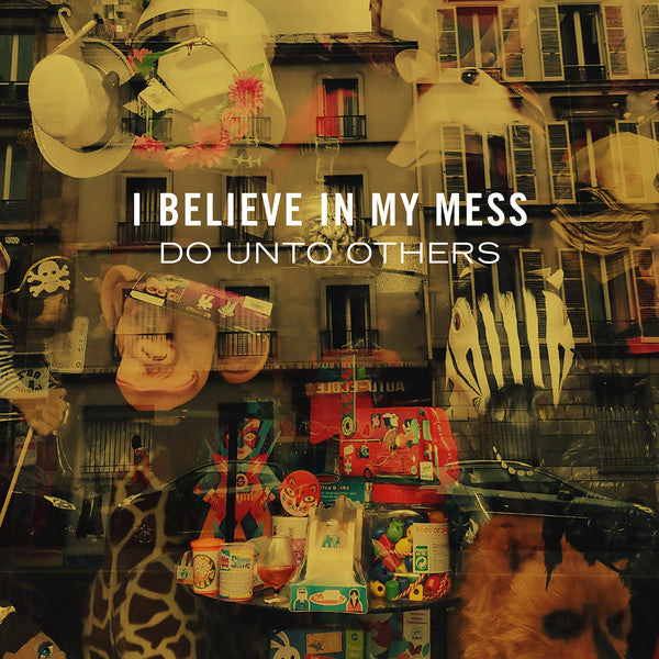 I Believe In My Mess : Do Unto Others (LP)