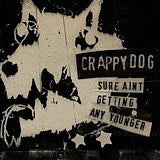 Crappy Dog : Sure Ain't Getting Any Younger (LP, Album)