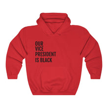 Load image into Gallery viewer, Our Vice President is Black - Unisex Heavy Blend™ Hooded Sweatshirt