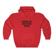 Load image into Gallery viewer, Making My Ancestors Proud - Unisex Heavy Blend™ Hooded Sweatshirt