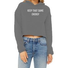 Load image into Gallery viewer, Keep that Same Energy - Ladies Cropped Raw Edge Hoodie