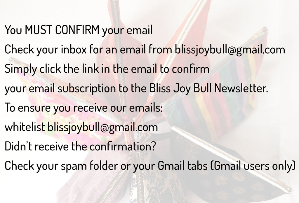confirm your email subscription in the email sent from blissjoybull [at] gmail dot com