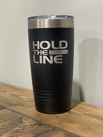 Hold The Line Tumbler Cups