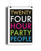 24 Hour Party People Giclée Print