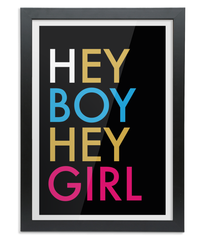 Hey Boy Hey Girl A3 Black Frame Print