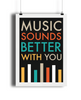 Music Sounds Better With You Giclée Print