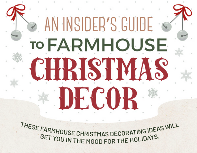 An Insider's Guide to Farmhouse Christmas Decor