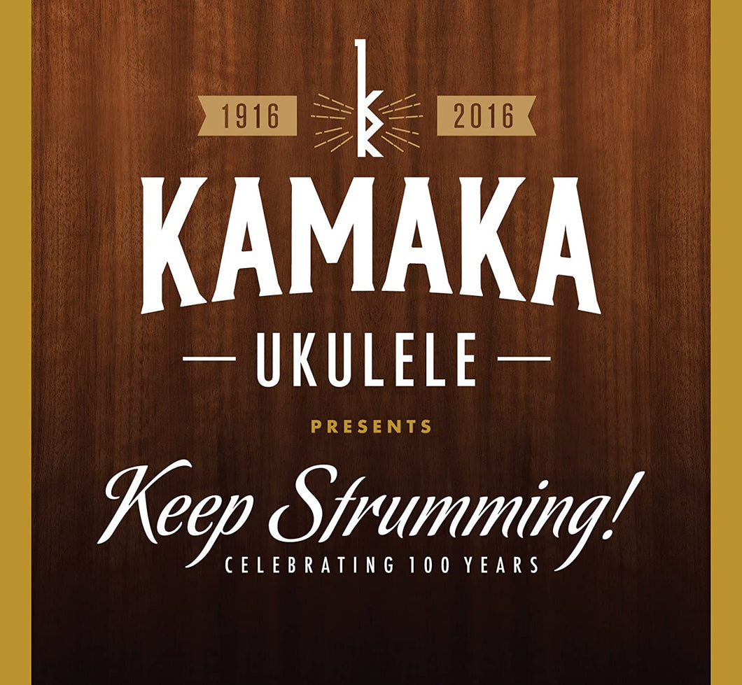 Kamaka Ukulele Presents Keep Strumming!