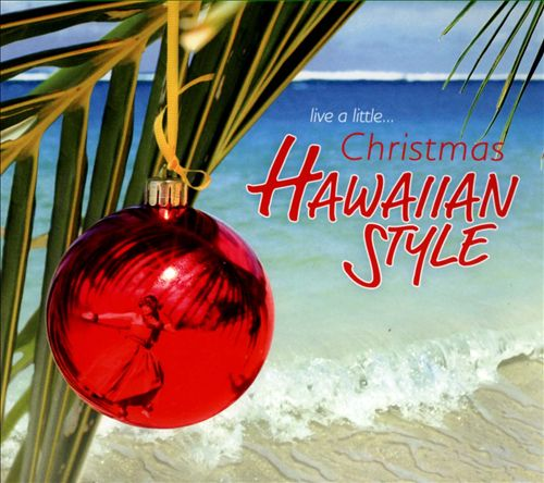 Live a Little…Christmas Hawaiian Style - SOLD OUT