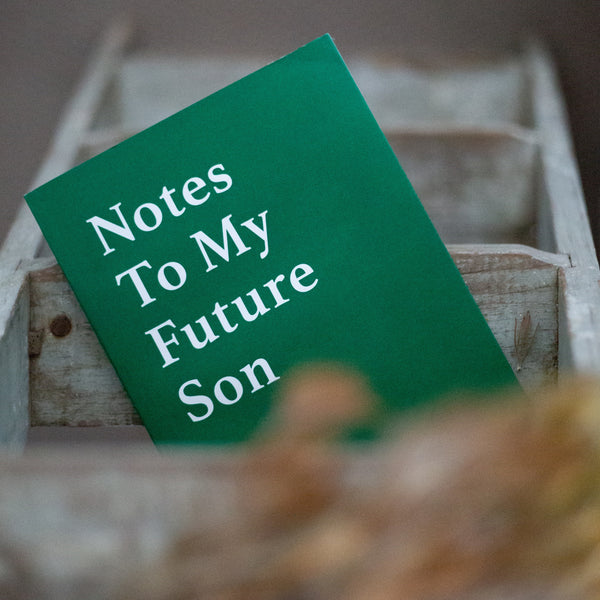 Notes To My Future Son