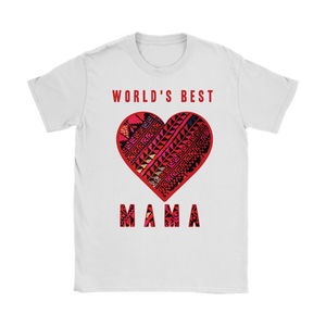 World's Best Mama MOTHER'S DAY T-SHIRT (WOMEN)