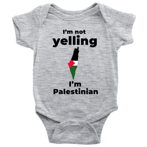 I am not Yelling!! I am Palestinian Babysuit