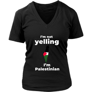 I am not Yelling!! I am Palestinian Women V Neck
