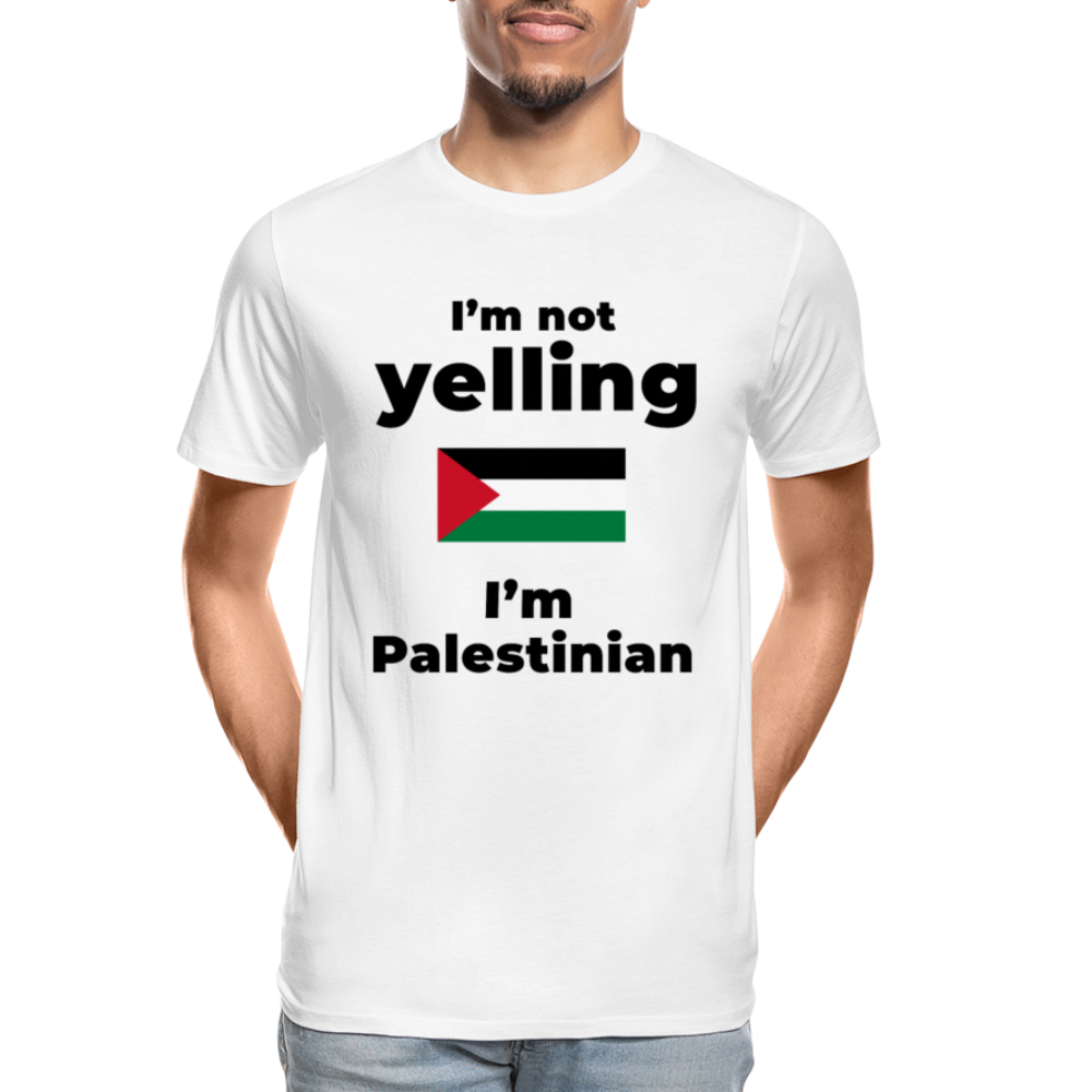 I am not Yelling - I am Palestinian Men's Organic T-Shirt - white