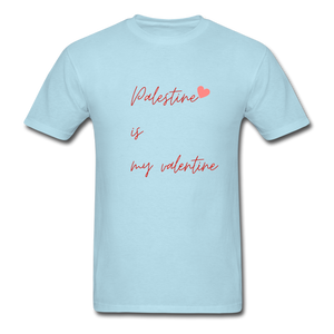 Palestine is my Valentine Unisex T-Shirt - powder blue
