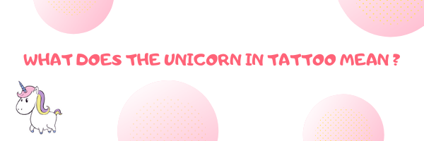 What does the unicorn in tattoo mean ?