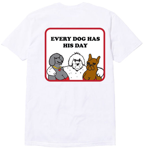 Every dog has its day T-shirt