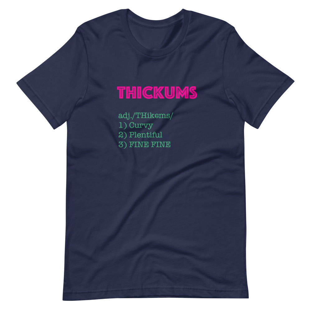 Thickums Short-Sleeve T-Shirt (Unisex Fit - See Description)