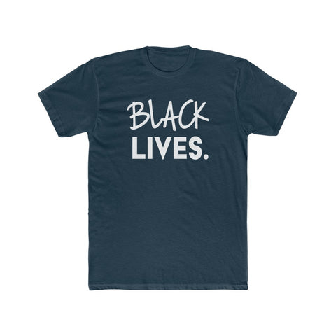 Black Lives. |  Cotton Tee