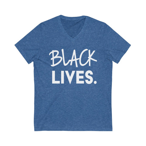 Black Lives. | Unisex V-Neck Tee
