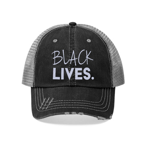Black Lives.  | Trucker Hat