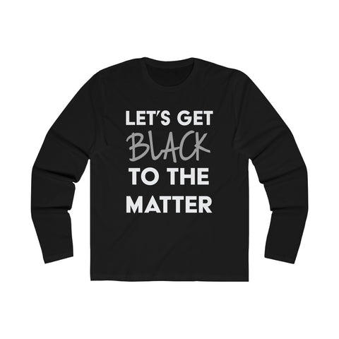 Let's Get Black  | Long Sleeve Tee