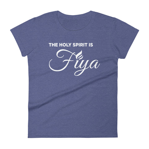 The Holy Spirit is Fiya  |  Women's Cotton Tee