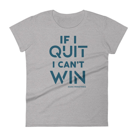 If I quit - Soak Ministries | Women's Cotton Tee
