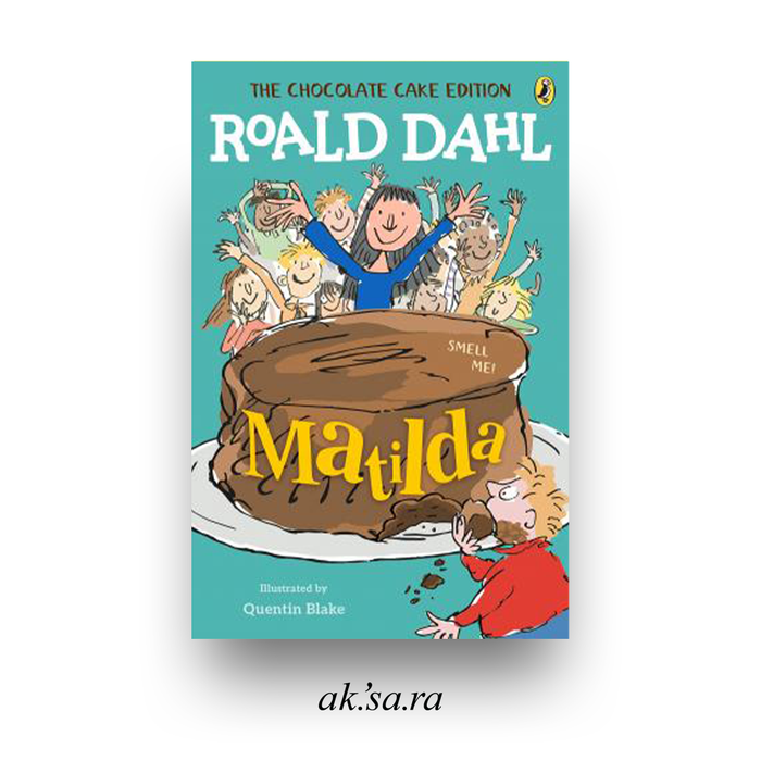 Matilda : The Chocolate Cake Edition - Roald Dahl