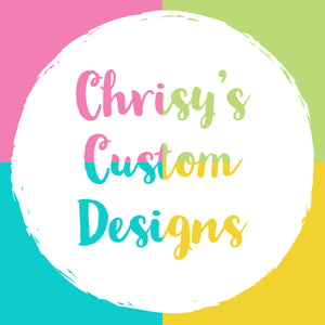 Chrisy's Custom Designs