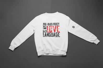 Pro-Black Love Language #6 Sweatshirt