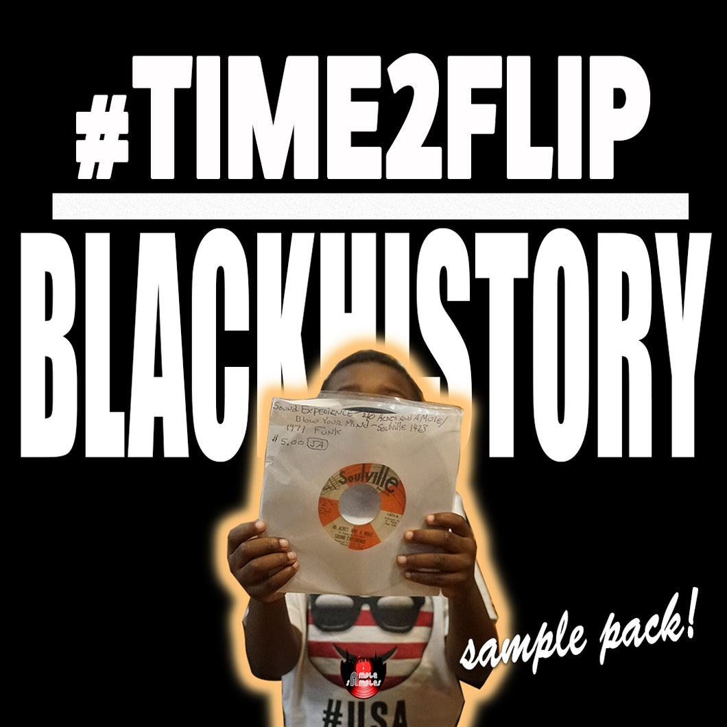 Ample Samples™ #TIME2FLIP - THE BLACK HISTORY MONTH EDITION