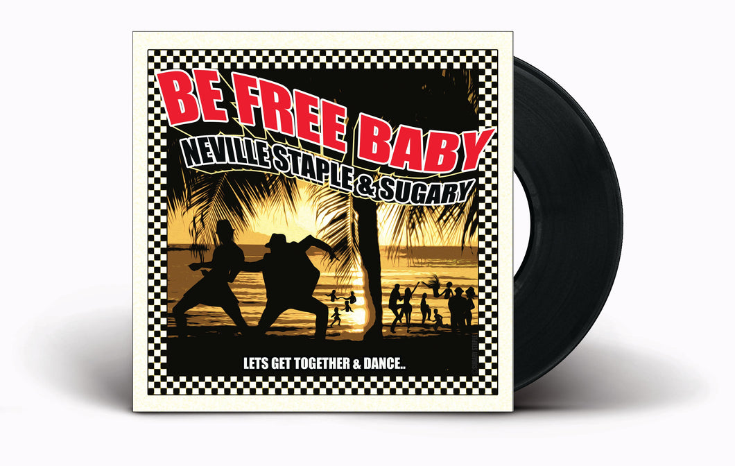 Neville Staple and Sugary  - Be Free Baby - 7'' Vinyl - SIGNED