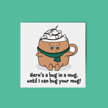 Load image into Gallery viewer, Hug in a Mug Card