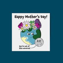 Load image into Gallery viewer, Out of this Universe Mum Card