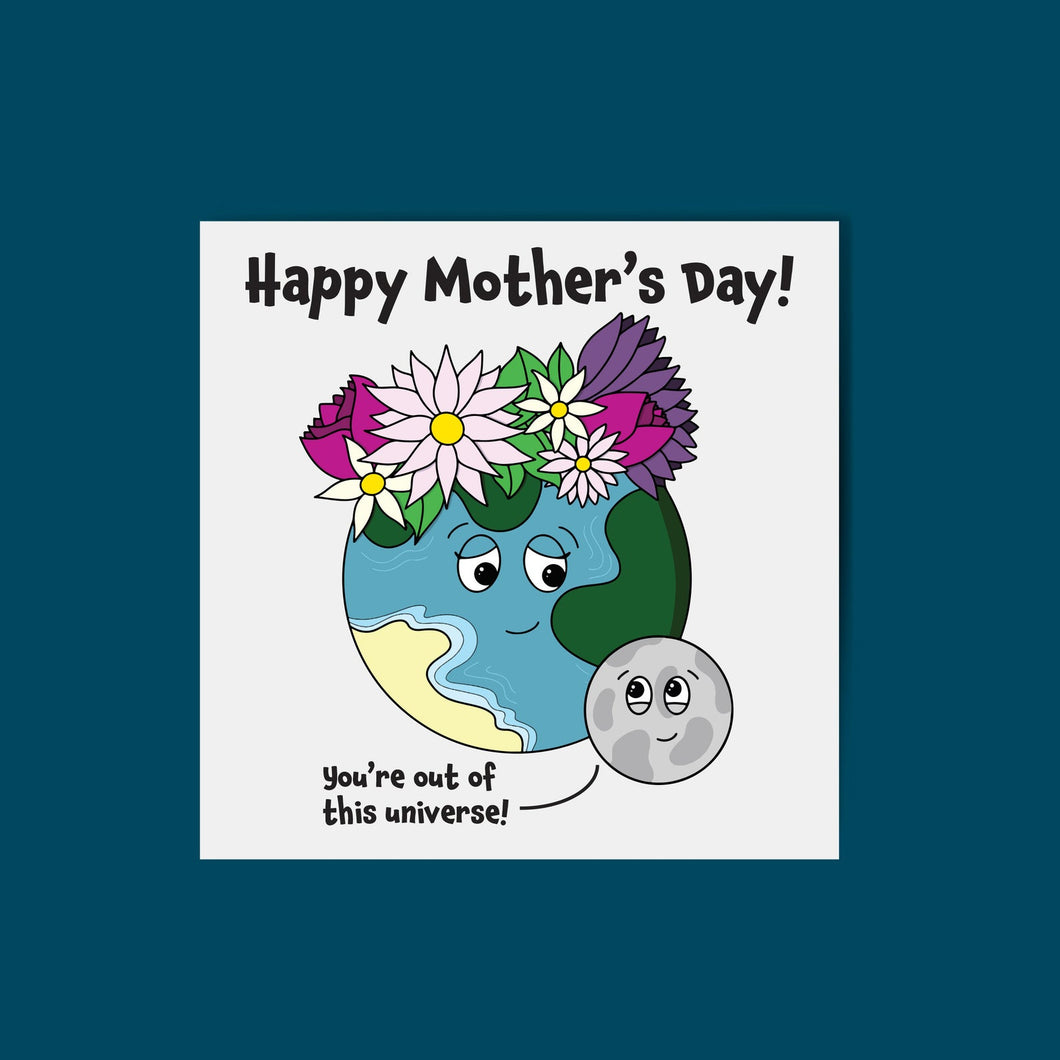 Out of this Universe Mum Card