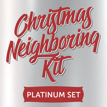 Load image into Gallery viewer, Christmas Neighboring Kit - Platinum Set