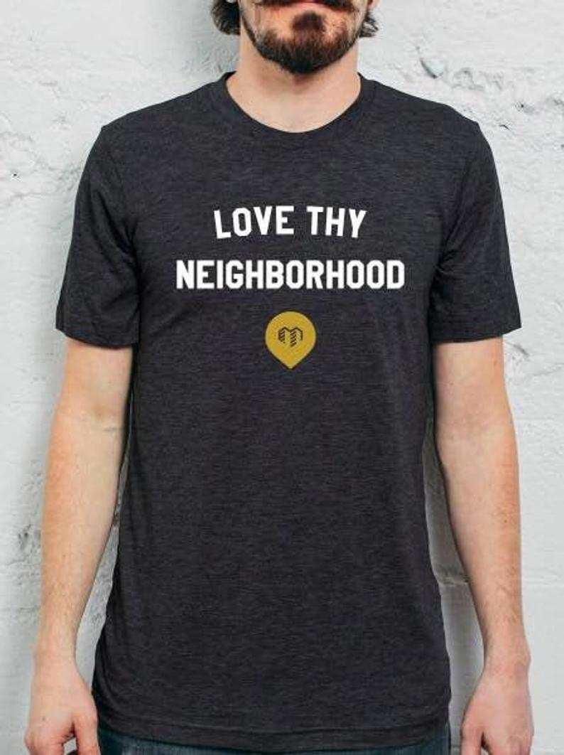 Love Thy Neighborhood Classic T-Shirt