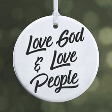 "Load image into Gallery viewer, ""Love God Love People"" Christmas Ornament"